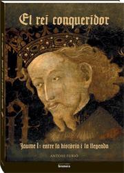 El rei conqueridor. Jaume I: entre la història i la llegenda (Editorial Bromera)