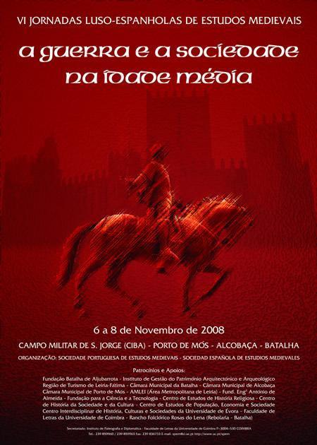 """VI Jornadas Luso-Espanholas """"A guerra e a sociedade na Idade Média"""""""