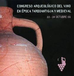 Congreso Arqueológico del Vino en Época Tardoantigua y Medieval