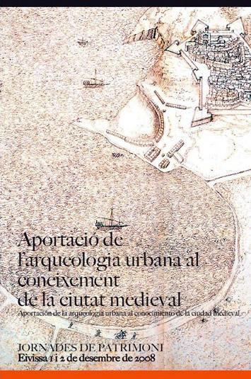 Aportación de la arqueología urbana al conocimiento de la ciudad medieval. Ibiza