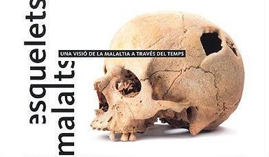 Esqueletos enfermos. Una visión de la enfermedad a través del tiempo