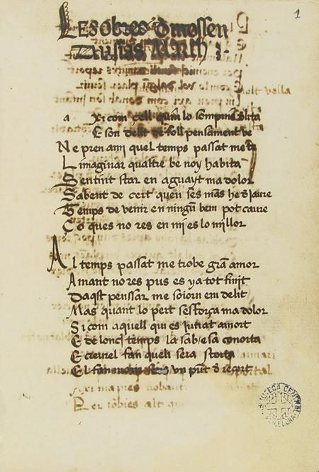 Les obres d[e] Mossèn Ausias March sont acabada de scriure la p[rese]nt obra p[er] M. Pere Vilarasó prevere p[er] maname[n]t d[e] l'Illtre. Sor. almirant de Nàpols